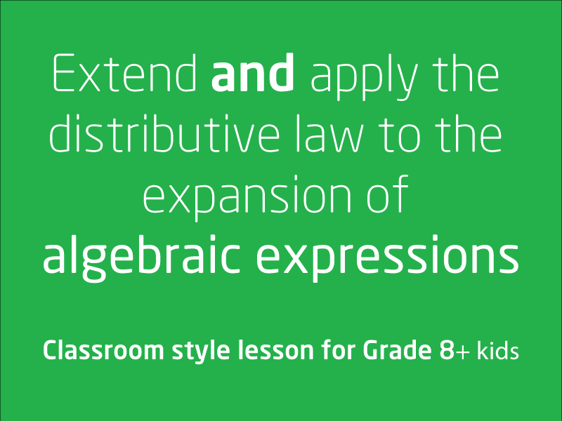 SubjectCoach | Extend and apply the distributive law to the expansion of algebraic expressions