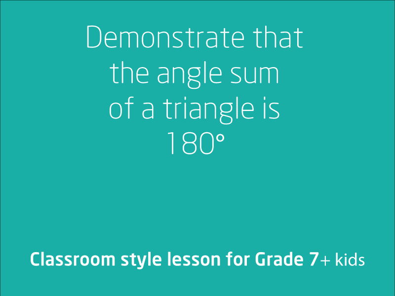 SubjectCoach | Demonstrate that the angle sum of a triangle is 180° Degree
