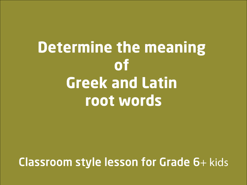 SubjectCoach | Determine the meaning of Greek and Latin root words