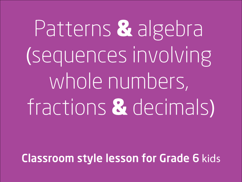 SubjectCoach | Patterns and algebra (sequences involving whole numbers, fractions and decimals)