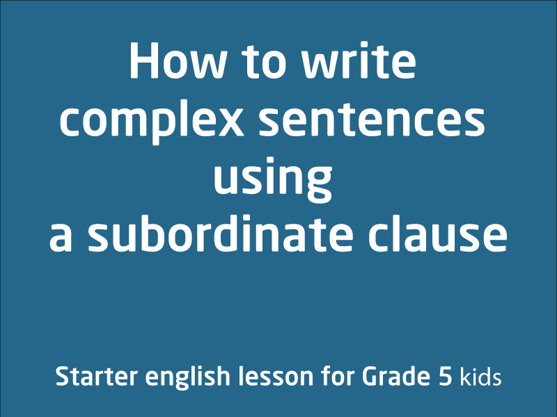 SubjectCoach | How to write complex sentences using a subordinate clause