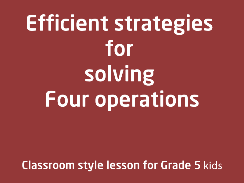 SubjectCoach | Efficient strategies for solving Four operation problems