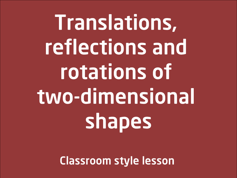 SubjectCoach | Translations, reflections and rotations of two-dimensional shapes