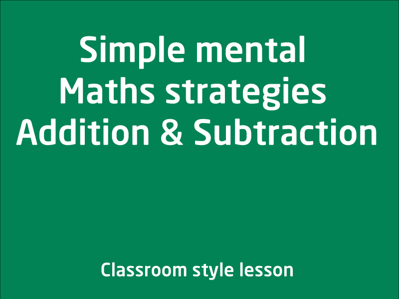 SubjectCoach | Simple mental Maths strategies Addition and Subtraction