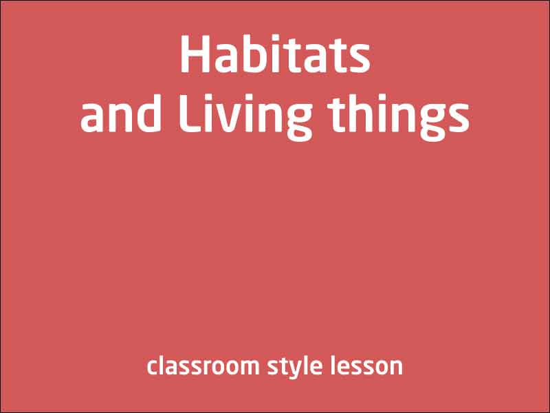 SubjectCoach | Habitats and Living Things