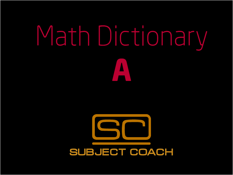 SubjectCoach | Math Definitions - Letter A