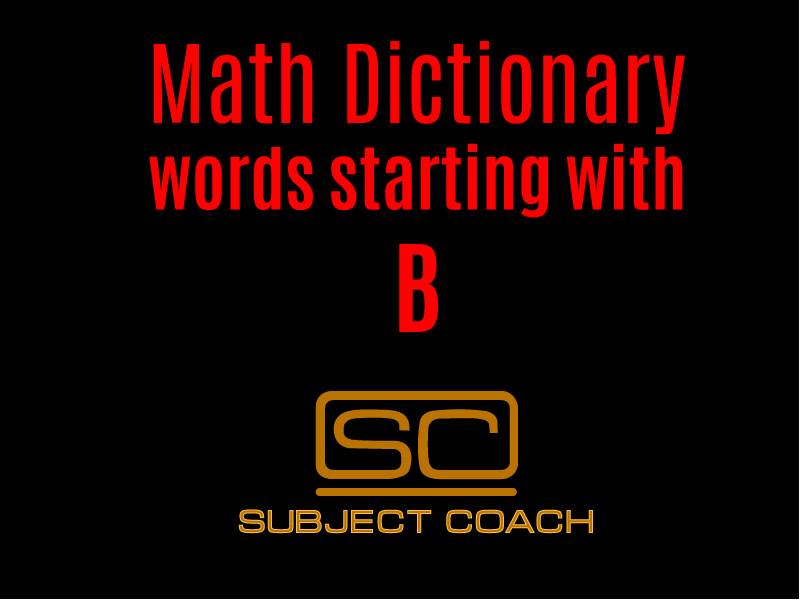 SubjectCoach | Math Definitions - Letter B