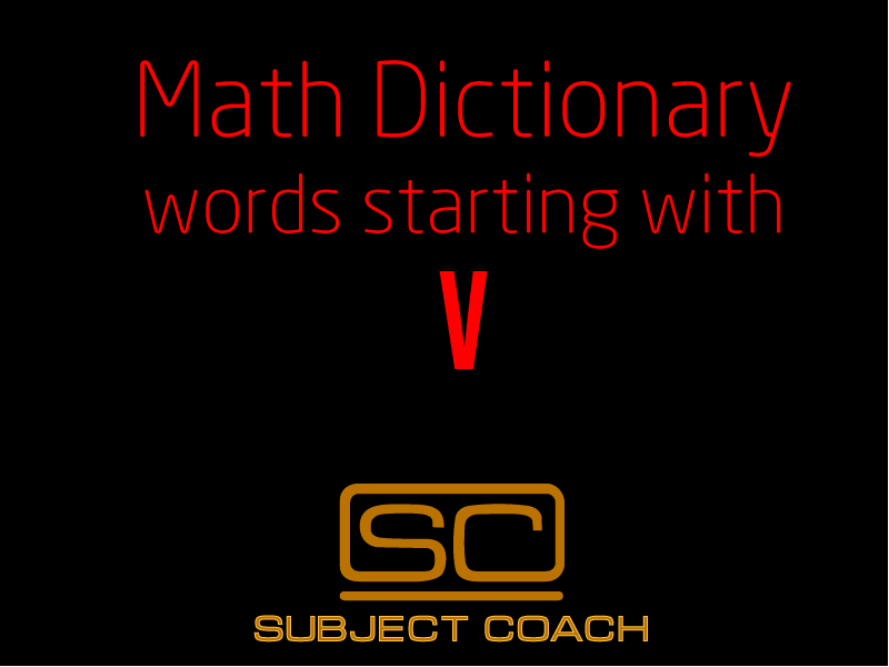 SubjectCoach | Math Definitions - Letter V