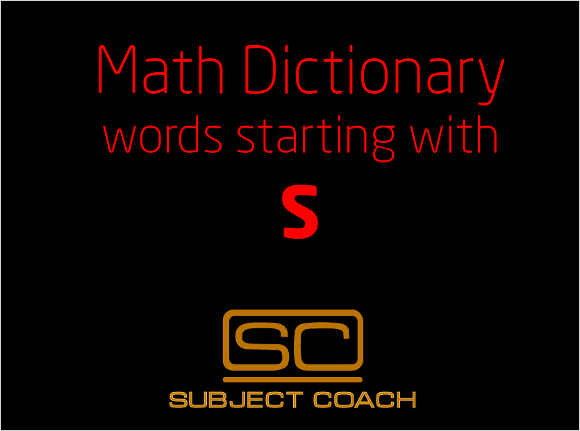 SubjectCoach | Math Definitions - Letter S