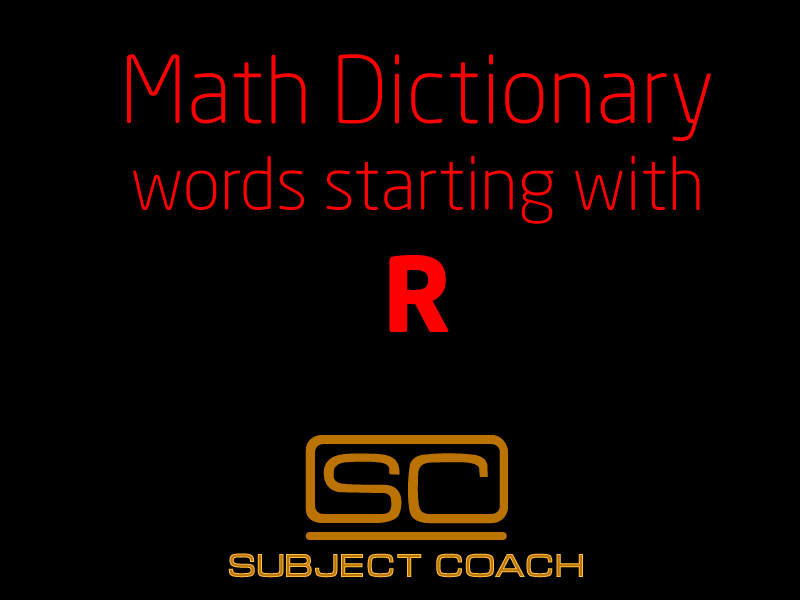 SubjectCoach | Math Definitions - Letter R