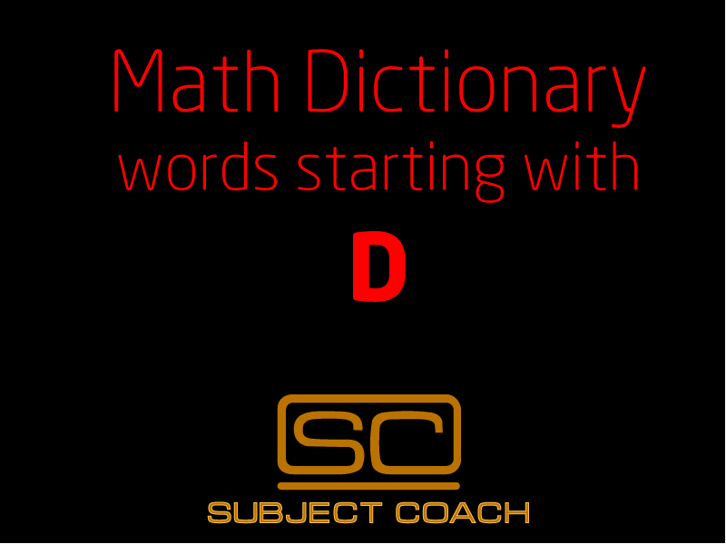 SubjectCoach | Math Definitions - Letter D