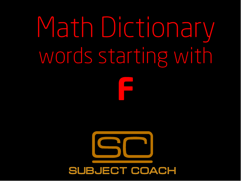 SubjectCoach | Math Definitions - Letter F