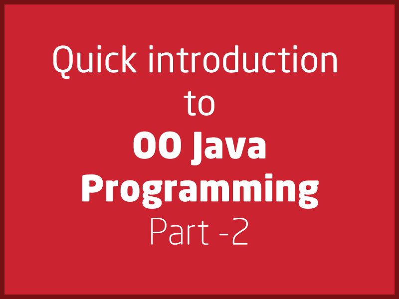 SubjectCoach | Quick introduction to Object oriented concepts in Java - Part 2 of series