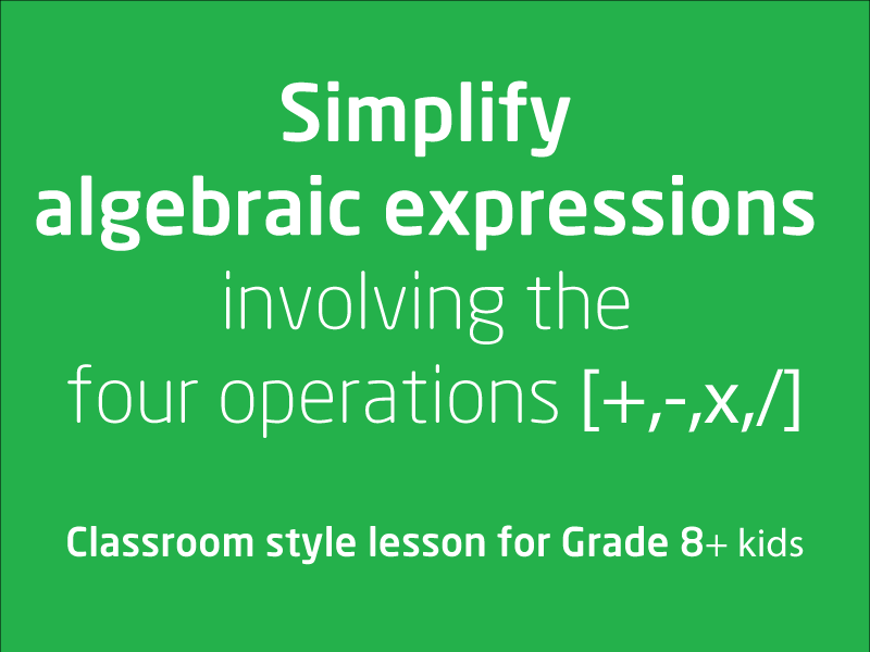 SubjectCoach | Simplify algebraic expressions involving the four operations