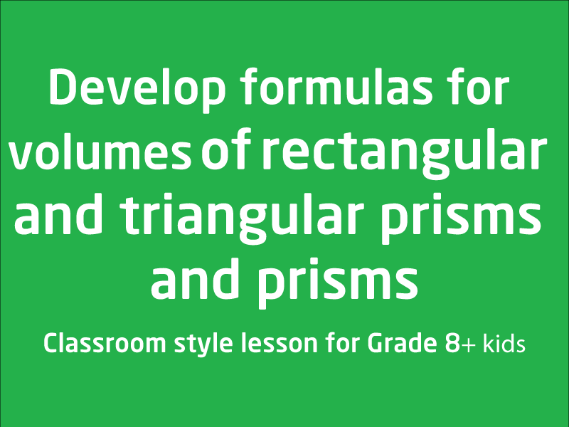 SubjectCoach | Develop formulas for volumes of rectangular and triangular prisms and prisms