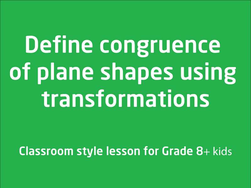 SubjectCoach | Define congruence of plane shapes using transformations