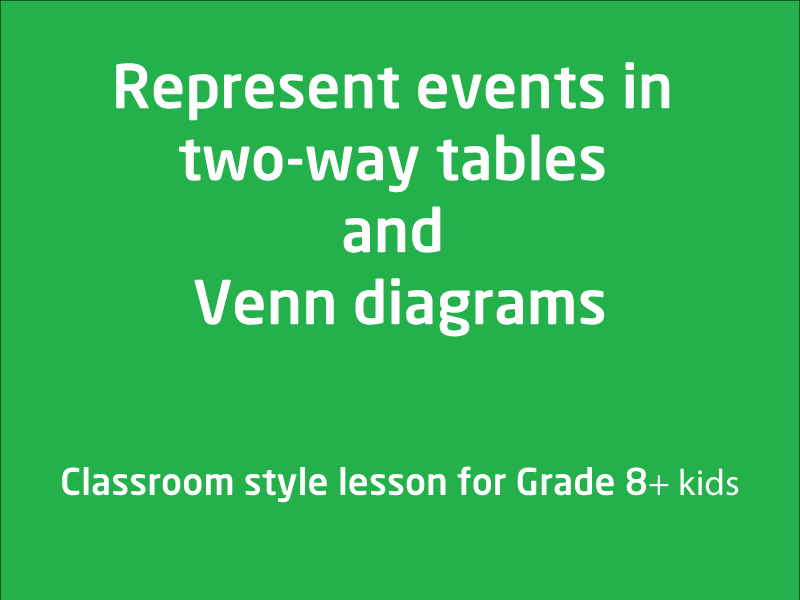 SubjectCoach | Represent events in two-way tables and Venn diagrams