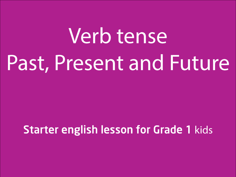 SubjectCoach | Verb tense, Past, Present and Future tense
