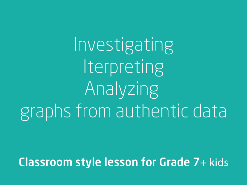 SubjectCoach | Investigating, interpreting and analyzing graphs from authentic data