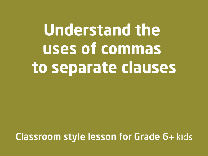 SubjectCoach | Understand the uses of commas to separate clauses