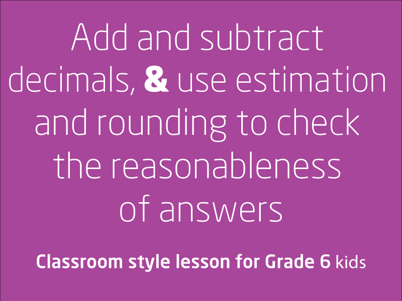 SubjectCoach | Add and subtract decimals, use estimation and rounding to check reasonableness