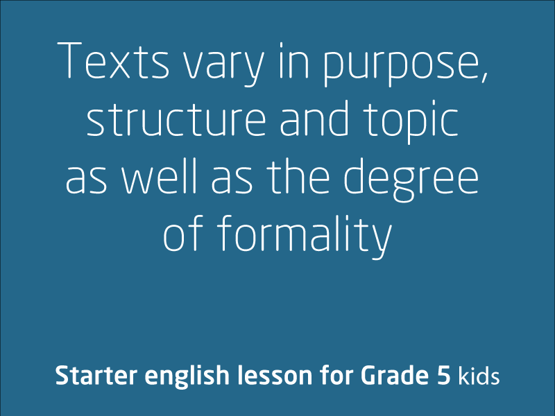 SubjectCoach | Texts vary in purpose, structure and topic as well as the degree of formality