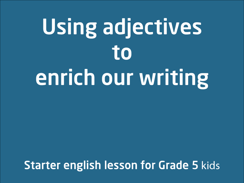 SubjectCoach | Using Adjectives to enrich our writing