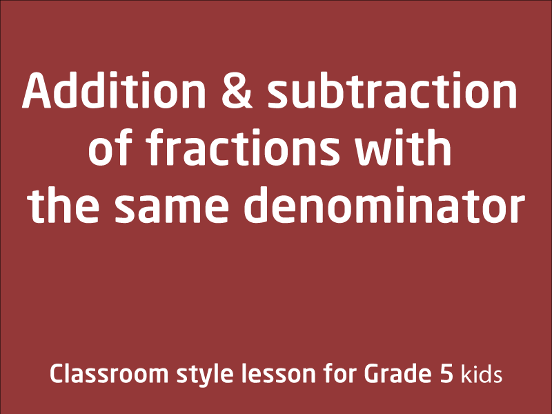 SubjectCoach | Addition and subtraction of fractions with the same denominator