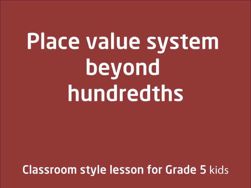 SubjectCoach | Place value system beyond hundredths