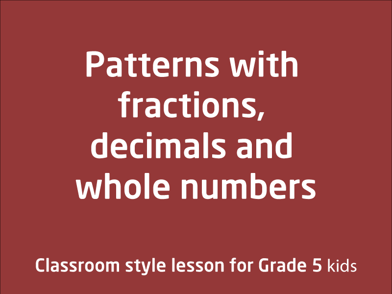 SubjectCoach | Patterns with fractions, decimals and whole numbers