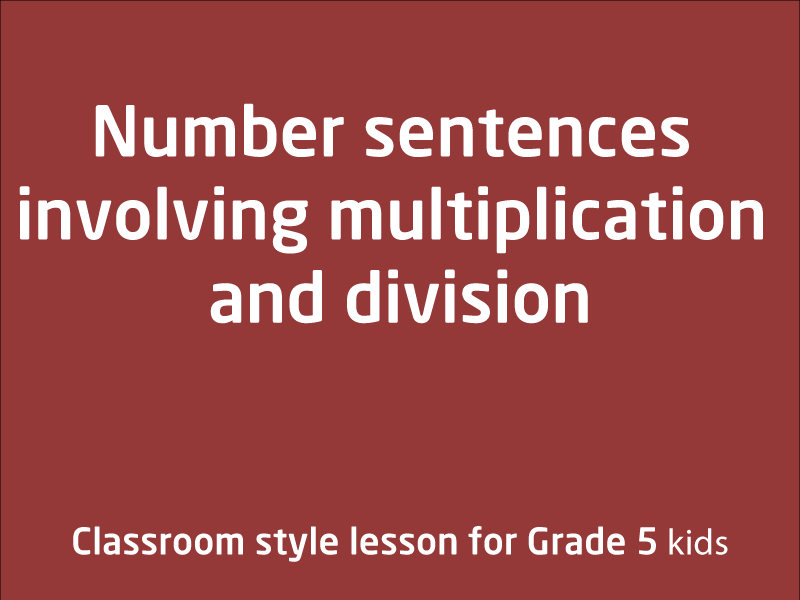 SubjectCoach | Number sentences involving multiplication and division
