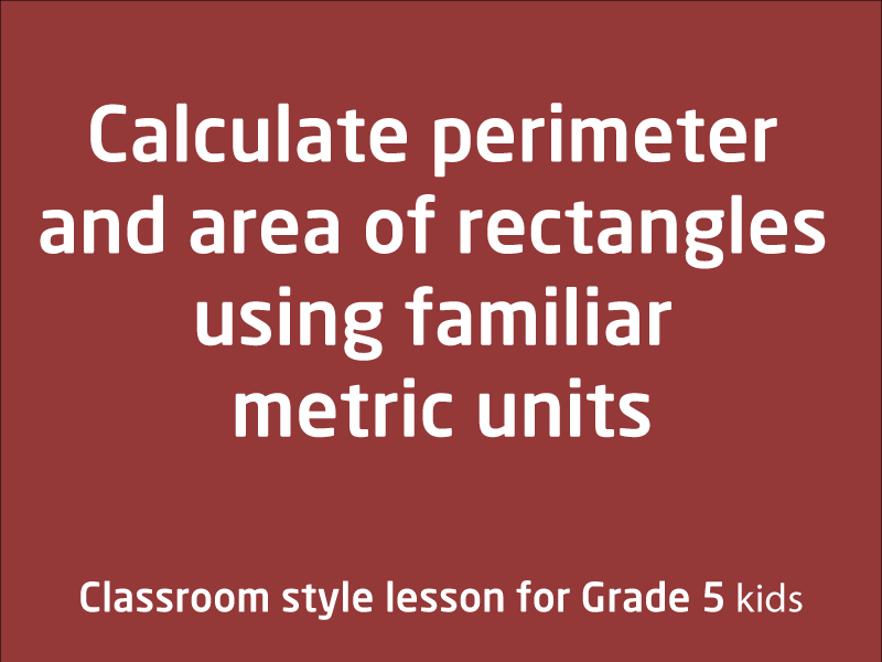 SubjectCoach | Calculate perimeter and area of rectangles using familiar metric units