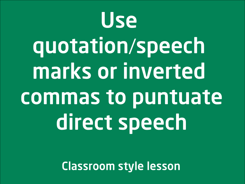 SubjectCoach | Using quotation/speech marks or inverted commas to punctuate direct speech