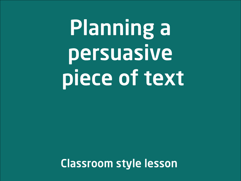 SubjectCoach | Planning a persuasive piece of text
