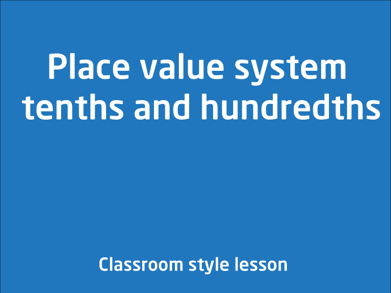SubjectCoach | Place value system, tenths and hundredths