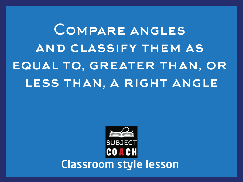 SubjectCoach | Compare angles and classify them