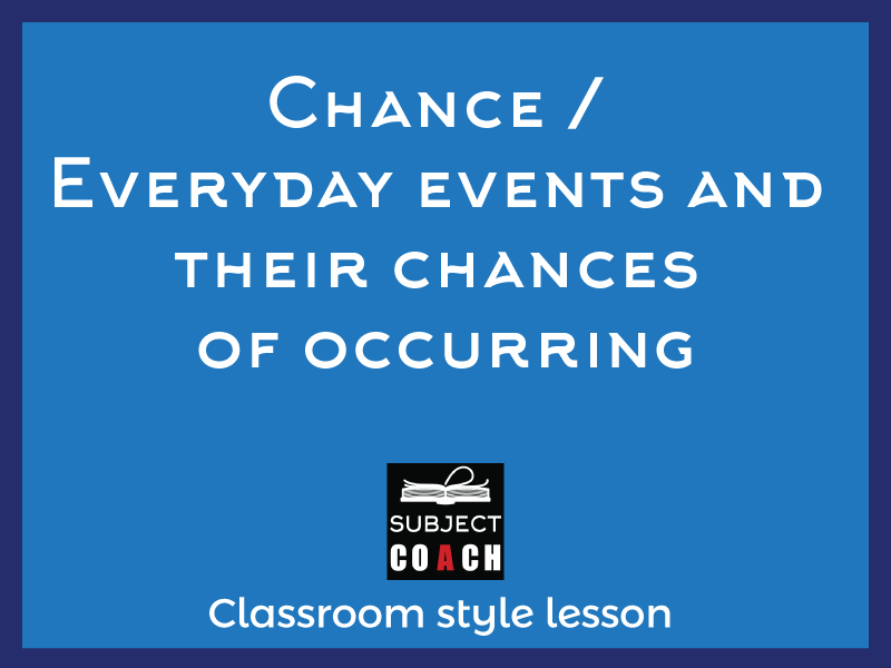 SubjectCoach | Chance / Everyday events and order their chances of occurring