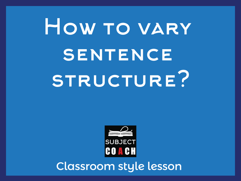 SubjectCoach | How to vary sentence structure?