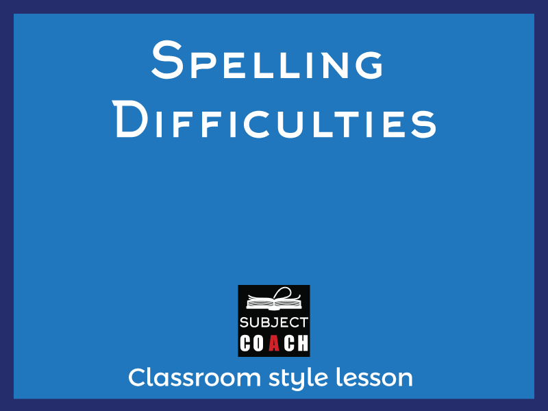 SubjectCoach | Understand difficulties of English Spellings