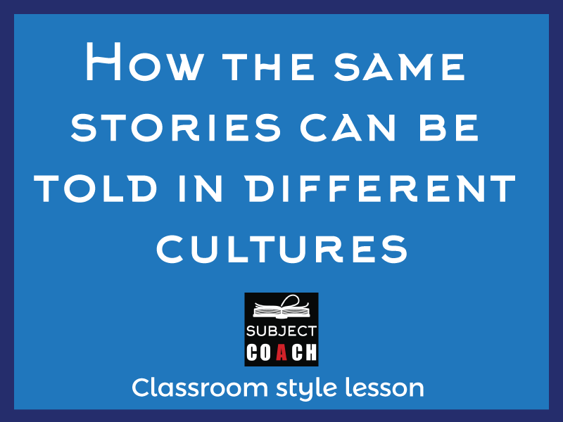 SubjectCoach | How the same stories can be told in different cultures
