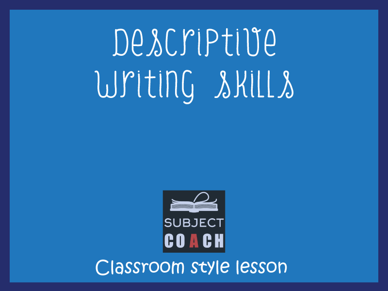 SubjectCoach | Descriptive writing skills