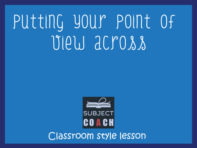 SubjectCoach | Putting your point of view across