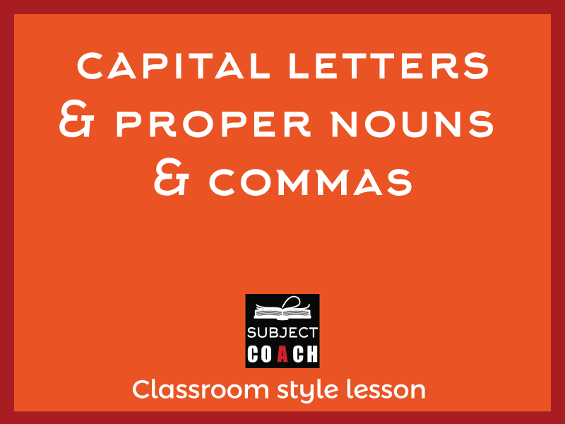 SubjectCoach | Capital letters signal proper nouns & commas  are used to separate items in list