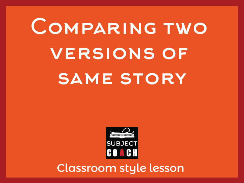 SubjectCoach | Comparing two versions of same story