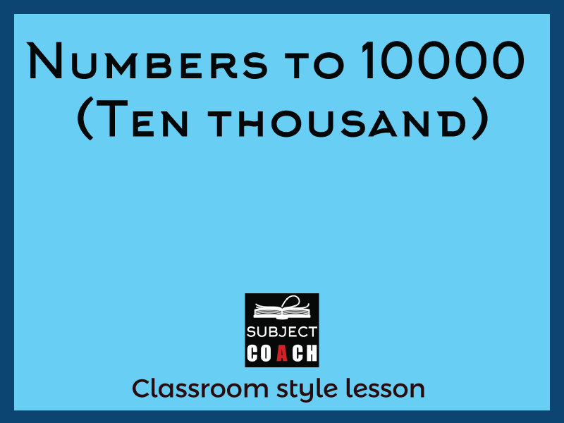 SubjectCoach | Numbers to 10000 (Ten thousand)