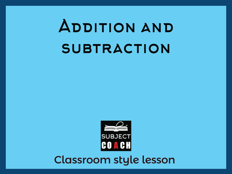 SubjectCoach | Addition and Subtraction