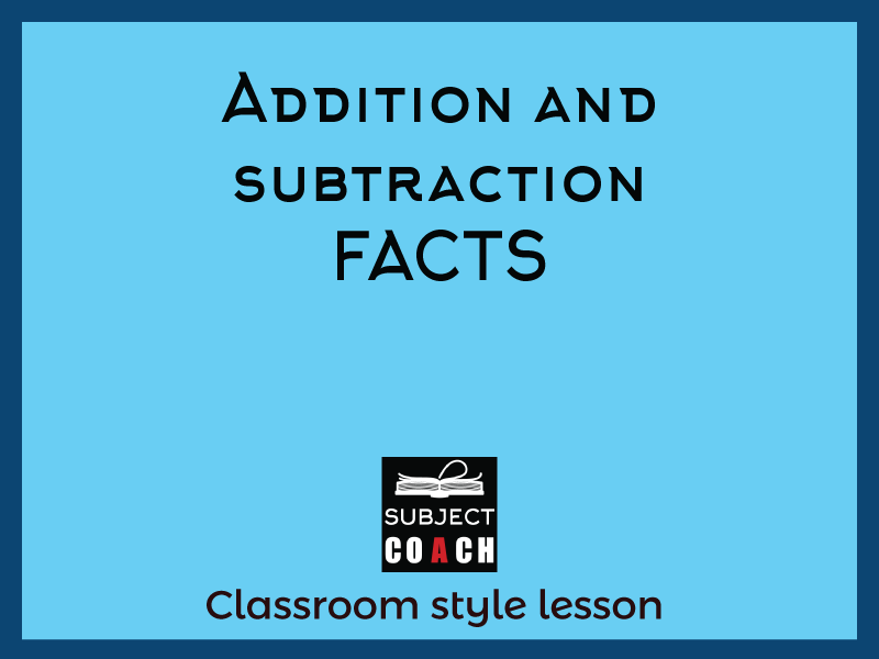 SubjectCoach | Addition and Subtraction Facts