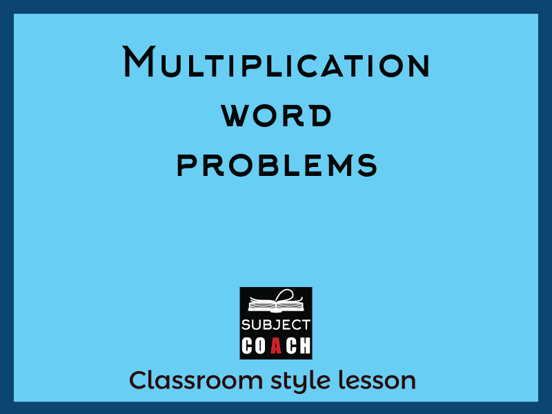 SubjectCoach | Multiplication word problems