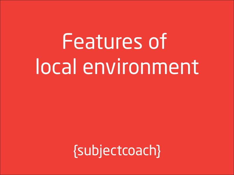 SubjectCoach | Features of local environment