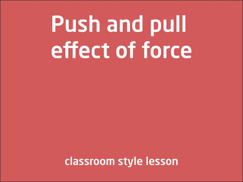 SubjectCoach | A push or a pull affects how an object moves or changes shape